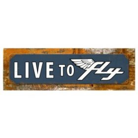 LIVE TO FLY SIGN