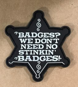 badges we don't need no stinkin' badges star shaped patch